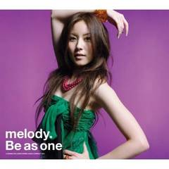 melody. / Be as one   �h���} �w�h���S�����x