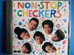 チェッカーズ NON-STOP  CHECKERS