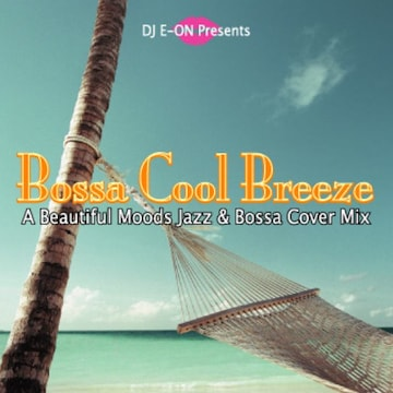 Bossa Cool Breeze 豪華23曲 名曲 Cover MixCD