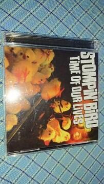 Stompin'Bird/Time ofour lives CD+DVD