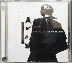 矢沢永吉 YOU,TOO COOL/EIKICHI YAZAWA TOCT-24650 帯無 中古