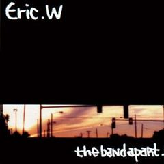 the band apart「Eric.W」2ndSINGLE バンアパ