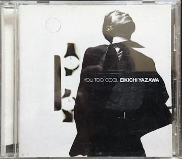 矢沢永吉 YOU,TOO COOL/EIKICHI YAZAWA TOCT-24650 帯無 中古